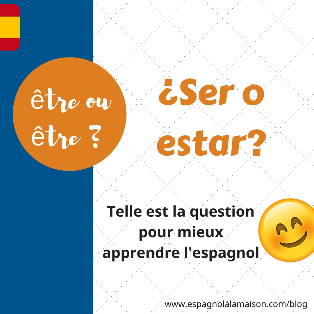 Ser Ou Estar En Espagnol Etre Ou Etre