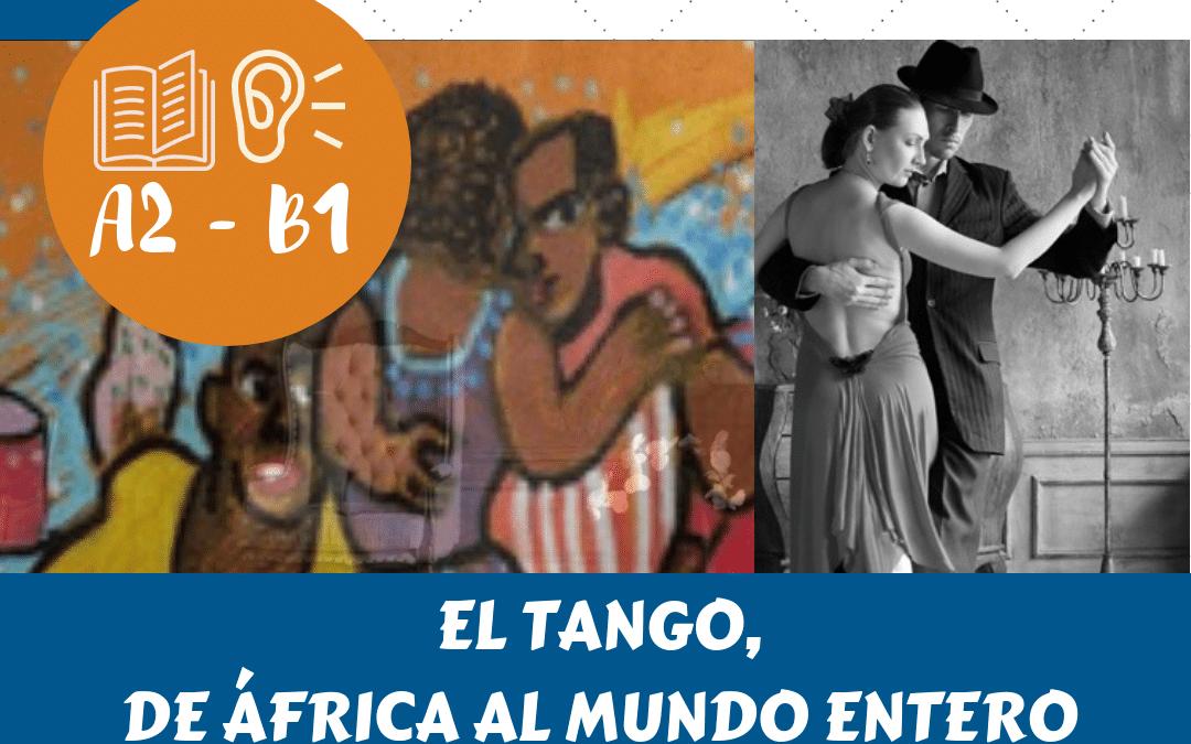 EL TANGO: DE ÁFRICA AL MUNDO ENTERO