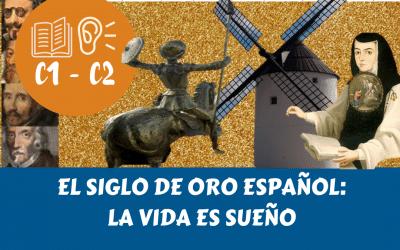 EL SIGLO DE ORO ESPAÑOL: LA VIDA ES SUEÑO