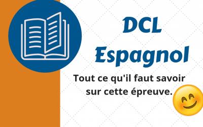 Le DCL Espagnol | Tout ce qu'il faut savoir sur cette épreuve.
