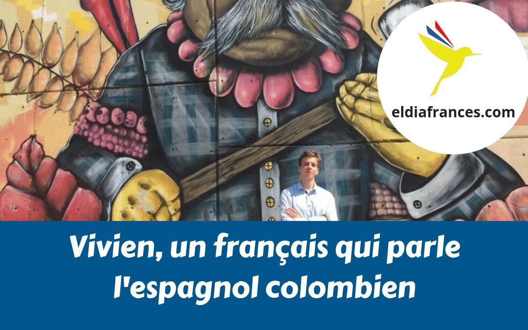 Vivien, un français qui parle l'espagnol colombien