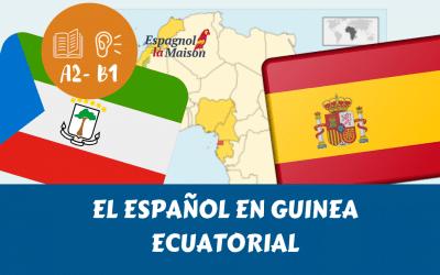 EL ESPAÑOL en Guinea Ecuatorial | El español fuera de Hispanoamérica. Parte 2