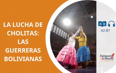 LA LUCHA DE CHOLITAS: LAS GUERRERAS BOLIVIANAS
