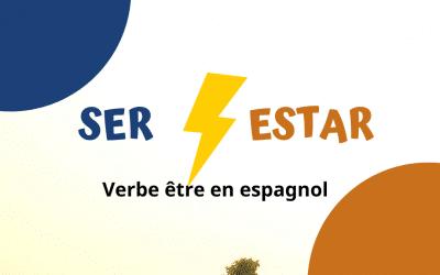 SER et ESTAR | Tout ce que tu dois savoir sur le verbe ÊTRE en espagnol