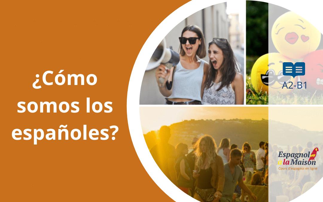 Cómo somos los españoles-le caractère des espagnols